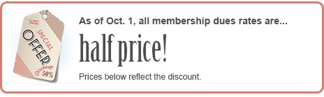 As of Oct. 1, all membership dues rates are half price.